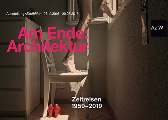 6 October 2016 to 20 March 2017<br><strong>AM ENDE: ARCHITEKTUR | Time travels 1959 to 2019<br>Center for Architecture Vienna (AT)</strong><br>